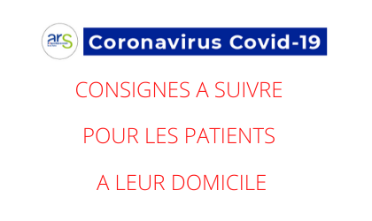 COVID 19 - CONSIGNES PATIENTS A DOMICILE